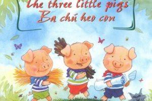 TRUYỆN ĐỌC CHO BÉ: THE THREE LITTLE PIGS – BA CHÚ HEO CON
